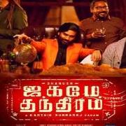Dhanush Jagame Thanthiram Jagame Thandhiram 2020 Tamil Movie Mp3 Songs Free Download Masstamilan Isaimini Kuttyweb